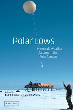 Polar Lows af John Turner, Erik A Rasmussen