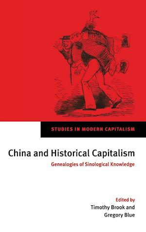 China and Historical Capitalism af Gregory Blue, Timothy Brook