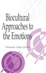 Biocultural Approaches to the Emotions af Alexander Laban Hinton