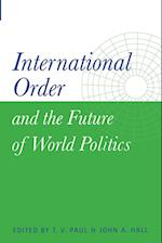 International Order and the Future of World Politics af John A Hall, T V Paul