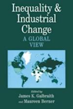 Inequality and Industrial Change af Maureen Berner, James K Galbraith