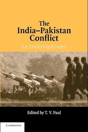 The India-Pakistan Conflict af T V Paul