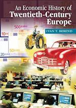 An Economic History of Twentieth-Century Europe af Ivan T. Berend