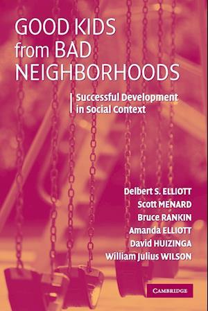 Good Kids from Bad Neighborhoods af Scott W Menard, Delbert S Elliott, David Huizinga