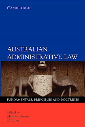 Australian Administrative Law: af H P Lee, Matthew Groves