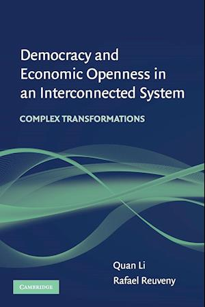 Democracy and Economic Openness in an Interconnected System af Rafael Reuveny, Quan Li
