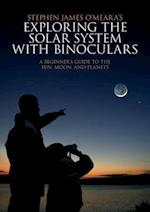 Exploring the Solar System with Binoculars af Stephen James O'meara
