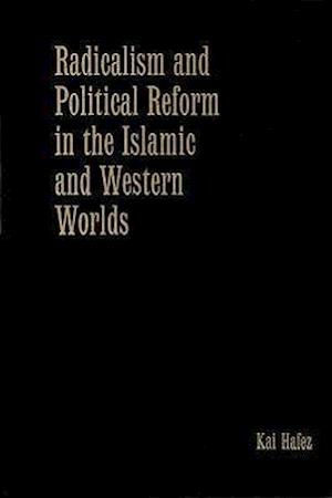 Radicalism and Political Reform in the Islamic and Western Worlds af Kai Hafez, Alex Skinner
