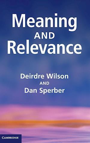 Meaning and Relevance af Dan Sperber, Deirdre Wilson