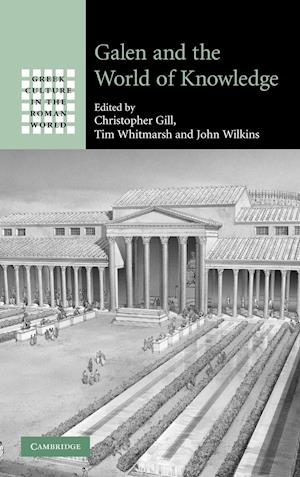 Galen and the World of Knowledge af Christopher Gill, Tim Whitmarsh, John Wilkins