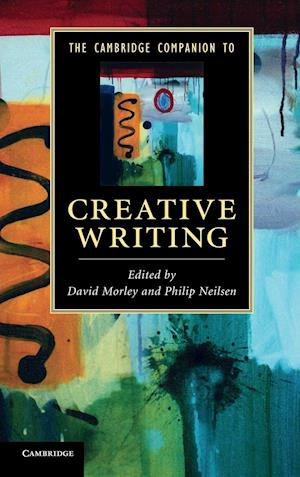 The Cambridge Companion to Creative Writing af David Morley, Philip Neilsen