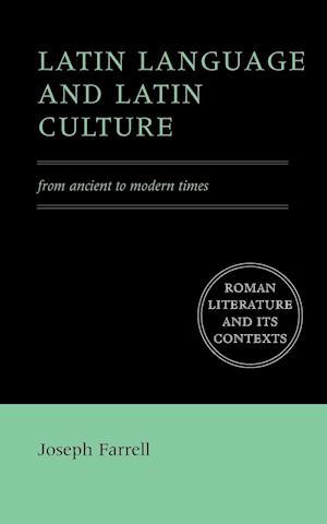 Latin Language and Latin Culture af Stephen Hinds, Joseph Farrell, Denis Feeney