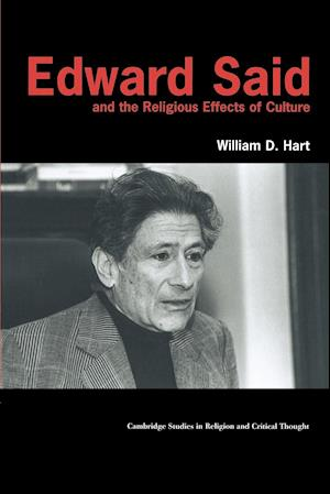 Edward Said and the Religious Effects of Culture af Jeffrey L Stout, Nicholas P Wolterstorff, William Hart