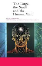 The Large, the Small and the Human Mind af Roger Penrose, Malcolm Longair