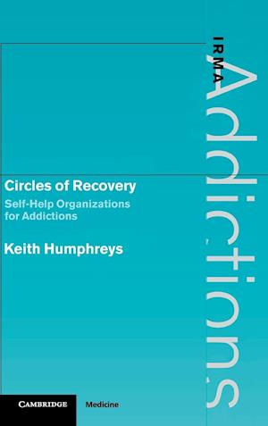 Circles of Recovery af Griffith Edwards, Keith Humphreys