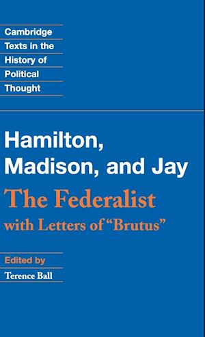 The Federalist af Terence Ball, John Jay, James Madison