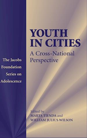 Youth in Cities af William Julius Wilson, Marta Tienda