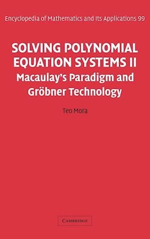 Solving Polynomial Equation Systems II af Teo Mora