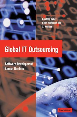 Global IT Outsourcing af S Krishna, Sundeep Sahay, Brian Nicholson