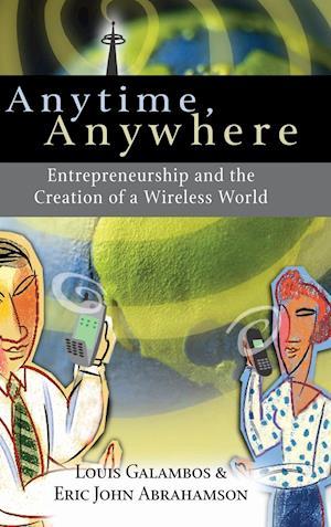 Anytime, Anywhere af Eric John Abrahamson, Louis Galambos