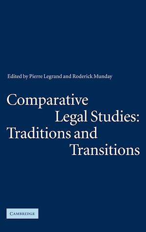 Comparative Legal Studies: Traditions and Transitions af Roderick Munday, Pierre Legrand