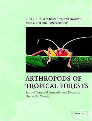 Arthropods of Tropical Forests af Yves Basset, Vojtech Novotny, Scott Miller