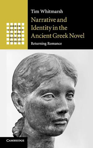 Narrative and Identity in the Ancient Greek Novel af Tim Whitmarsh