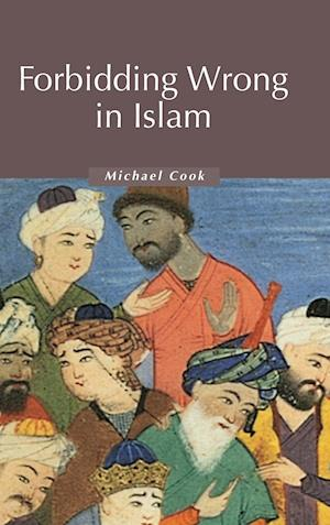 Forbidding Wrong in Islam af Michael Cook