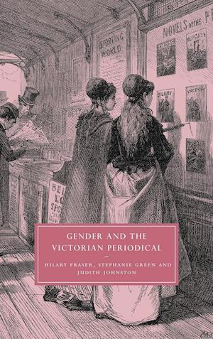 Gender and the Victorian Periodical af Stephanie Green, Judith Johnston, Gillian Beer