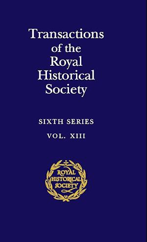 Transactions of the Royal Historical Society: Volume 13 af Aled Jones, Royal Historical Society