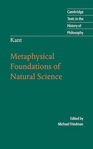 Kant: Metaphysical Foundations of Natural Science af Michael Friedman, Immanuel Kant