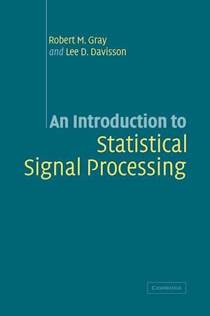An Introduction to Statistical Signal Processing af Lee D Davisson, Robert Gray