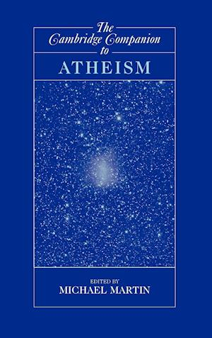 The Cambridge Companion to Atheism af Michael Martin