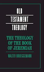 The Theology of the Book of Jeremiah af Patrick Miller, Walter Brueggemann, Brent Strawn