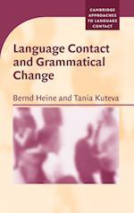 Language Contact and Grammatical Change af Bernd Heine, Braj B Kachru, Michael Silverstein