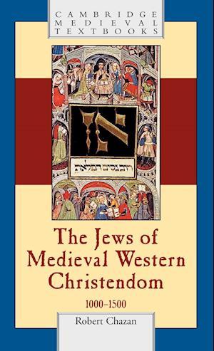 The Jews of Medieval Western Christendom af Robert Chazan