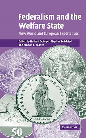 Federalism and the Welfare State af Herbert Obinger, Francis G Castles, Stephan Leibfried