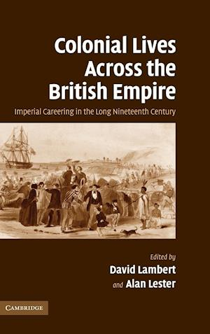 Colonial Lives Across the British Empire af David Lambert, Alan Lester
