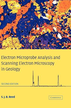 Electron Microprobe Analysis and Scanning Electron Microscopy in Geology af Reed