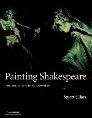 Painting Shakespeare af Stuart Sillars