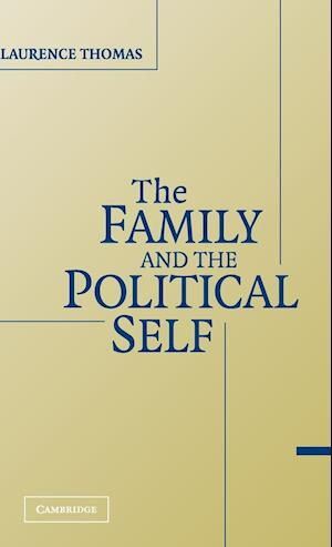 The Family and the Political Self af Laurence Mordekhai Thomas