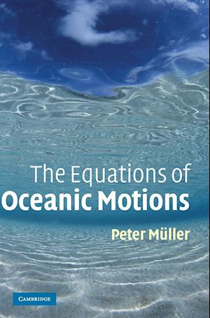 The Equations of Oceanic Motions af Peter Muller
