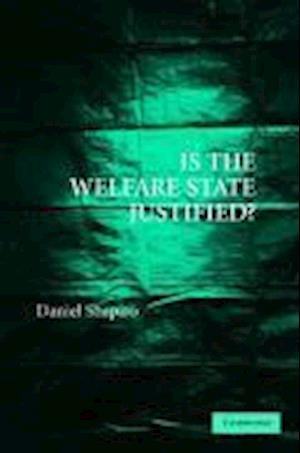 Is the Welfare State Justified? af Daniel Shapiro