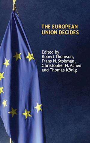 The European Union Decides af Thrainn Eggertsson, Randall Calvert, Christopher H Achen