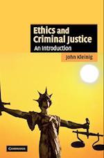 Ethics and Criminal Justice af John Kleinig