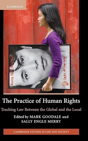 The Practice of Human Rights af Sally Engle Merry, Mark Goodale