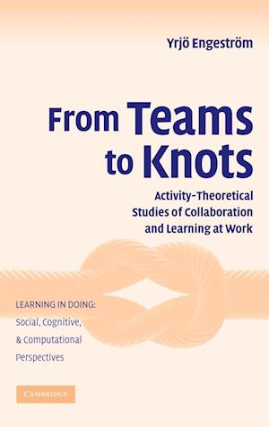 From Teams to Knots af Yrjo Engestrom