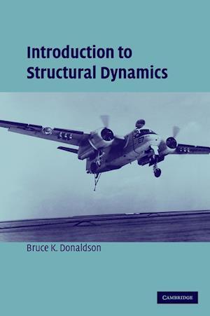 Introduction to Structural Dynamics af Bruce Donaldson, Michael J Rycroft, Wei Shyy