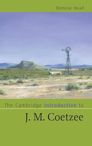 The Cambridge Introduction to J. M. Coetzee af Dominic Head