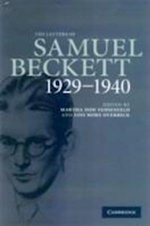The Letters of Samuel Beckett af Samuel Beckett, Lois More Overbeck, Martha Dow Fehsenfeld